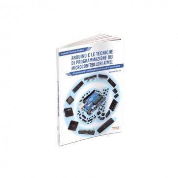 """Libro """"ARDUINO e le tecniche di programmazione dei microcontrollori ATMEL"""""""