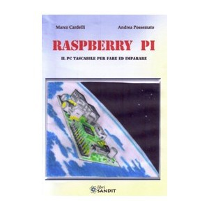Raspberry PI. Il PC tascabile per fare ed imparare